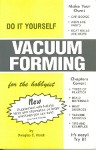Do It Yourself Vacuum Forming